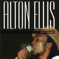 Alton Ellis - Cry Tough