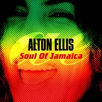 Alton Ellis - Soul of Jamaica