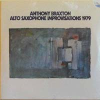 Anthony Braxton - Alto Saxophone Improvisations