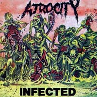Atrocity - Infected