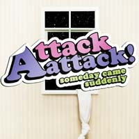 Attack Attack! - Someday Came Suddenly