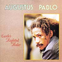 Augustus Pablo - Earth's Rightful Ruler