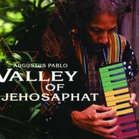 Augustus Pablo - Valley of Jehosaphat