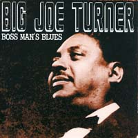 Big Joe Turner - The Blues Boss