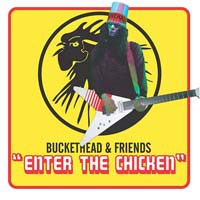 Buckethead - Enter the Chicken