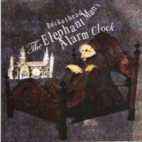 Buckethead - The Elephant Man's Alarm Clock