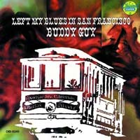 Buddy Guy - Left My Blues in San Francisco