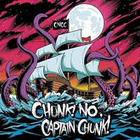 Chunk! No, Captain Chunk! - Something for Nothing