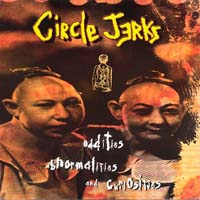 Circle Jerks - Oddities, Abnormalities and Curiosities