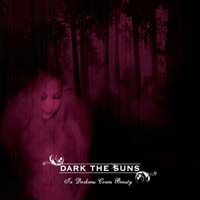 Dark the Suns - In Darkness Comes Beauty