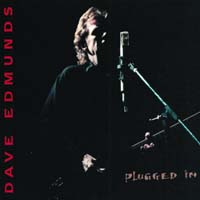 Dave Edmunds - Plugged In