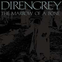Dir en Grey - THE MARROW OF A BONE