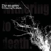 Dir en Grey - Withering to death.