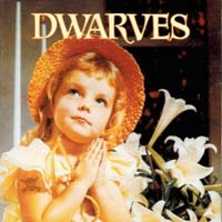 Dwarves - Thank Heaven for Little Girls