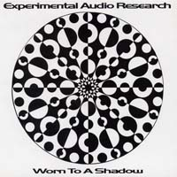 Experimental Audio Research - Worn to a Shadow