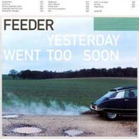Feeder - Yesterday Went Too Soon