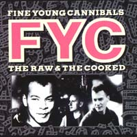 Fine Young Cannibals - The Raw