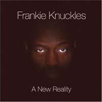 Frankie Knuckles - A New Reality