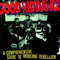Good Riddance - A Comprehensive Guide to Moderne Rebellion