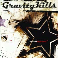 Gravity Kills - Superstarved