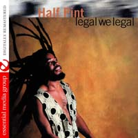 Half Pint - Legal We Legal