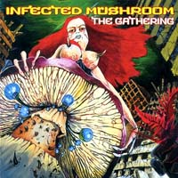 Infected Mushroom - The Gathering