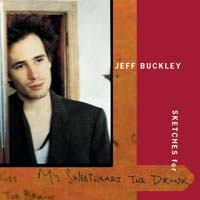 Jeff Buckley - Sketches for My Sweetheart the Drunk
