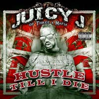 Juicy J - Hustle Till I Die