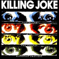 Killing Joke - Extremities, Dirt and Various Repressed Emotions