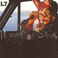 L7 - Hungry for Stink