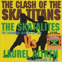 Laurel Aitken - The Clash of the Ska Titans
