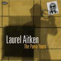Laurel Aitken - The Pama Years
