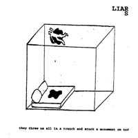 Liars - They Threw Us All in a Trench and Stuck a Monument