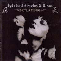 Lydia Lunch - Shotgun Wedding