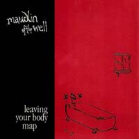 Maudlin Of The Well - Leaving Your Body Map