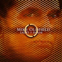 Mike Oldfield - Light + Shade