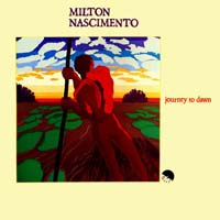 Milton Nascimento - Journey to dawn