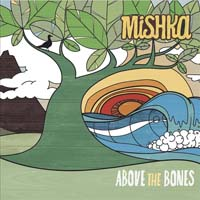 Mishka - Above the Bones