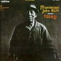 Mississippi John Hurt - Today!