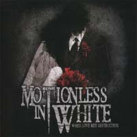 Motionless In White - When Love Met Destruction