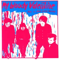 My Bloody Valentine - This Is Your Bloody Valentine