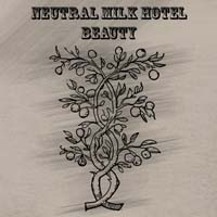 Neutral Milk Hotel - Beauty