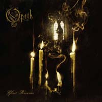 Opeth - Ghost Reveries