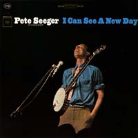 Pete Seeger - I Can See a New Day
