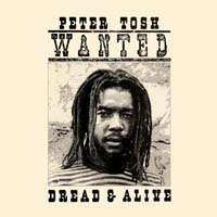 Peter Tosh - Wanted Dread