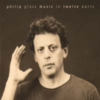 Philip Glass - Music in Twelve Parts
