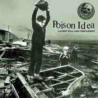 Poison Idea - Latest Will and Testament