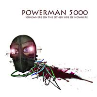 Powerman 5000 - Somewhere on the Other Side of Nowhere