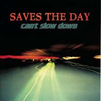 Saves the Day - Can't Slow Down
