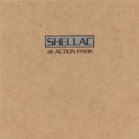 Shellac - At Action Park